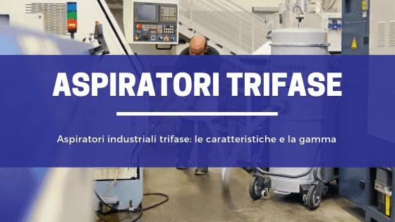 aspiratori industriali trifase