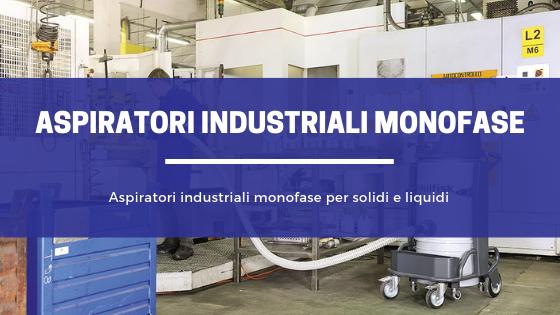 aspiratori industriali monofase