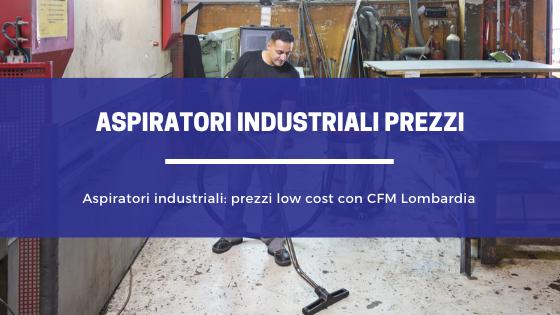 aspiratori industriali prezzi